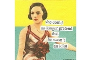 Napkins - Anne Taintor - she could no longer pretend that he wasn't an idiot