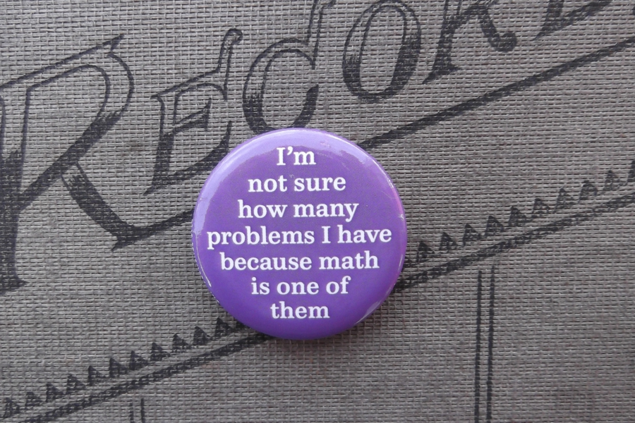 I'm not sure how many problems I have... Pinback Button