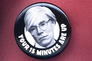 Andy Warhol's 15 Minutes Pinback Button