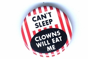 Button Pin - Can't Sleep Clowns will Eat Me