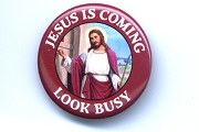 Button Pin - Jesus is Coming - Look Busy