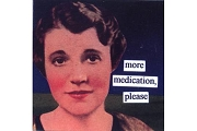 Magnet - Anne Taintor - More Medication
