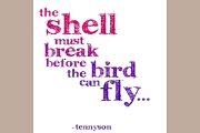Note Card: Tennyson: the shell must break...