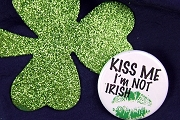 Kiss Me I'm Not Irish Pin-Back Button