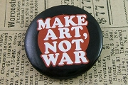 Pin Back Button -  Make Art, Not War