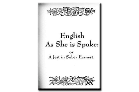 English as She is Spoke Reproduction of the Original