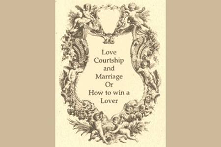 Love, Courtship and Marriage, or How to Win a Lover - Reproduction Book