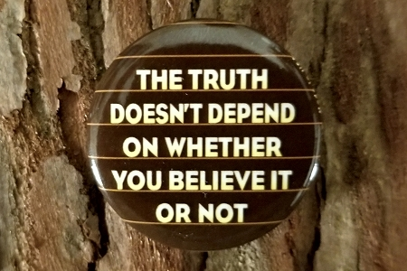 The Truth Doesn't Depend.... Pin-Back Button