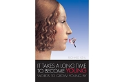 It Takes a Long Time to Become Young - an Anthology