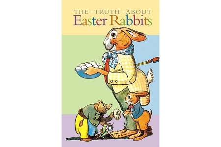 The Truth About Easter Rabbits Hardcover Book
