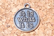 Reversible Silvery <i>It Is What It Is</i> Charm