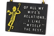 1950's Comical Sign - Wife's Relations - I'm the Best - **MATURE
