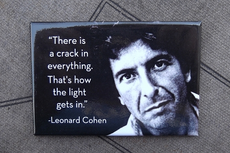 That's How the Light Gets In (Leonard Cohen) - A Magnet