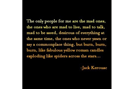 The only people for me are the mad ones... Jack Kerouac Note Card