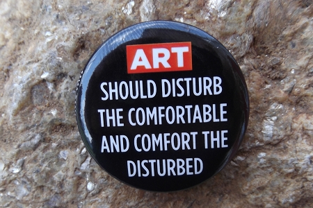 Art Should Disturb... - Pinback Button