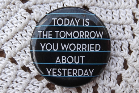 Today is the Tomorrow... - Pinback Button