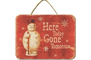 Here Today Gone Tomorrow Snowman Wall Plaque
