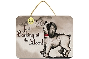 Just Barking at the Moon Wooden Plaque
