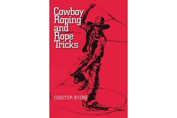 Cowboy Roping and Rope Tricks - Learn for your Self Book