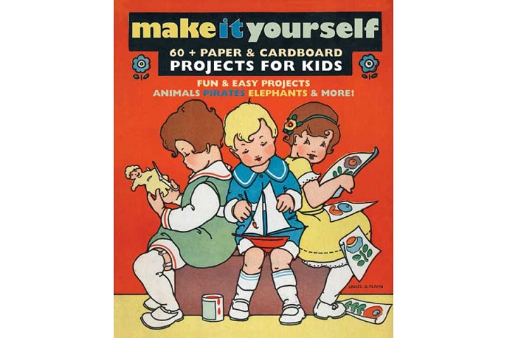 Make it Yourself: Paper & Cardboard Projects for Kids of All Ages