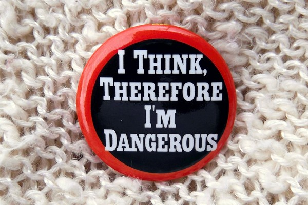 <i>I Think, Therefore I'm Dangerous</i> Pinback Button