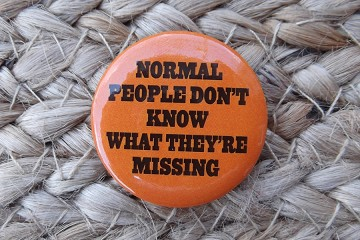 Normal People Don't Know What They're Missing - Pinback Button
