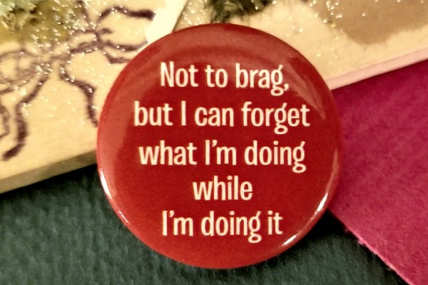 Not To Brag, But I Can Forget... Pinback  Button