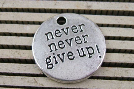 Silvery Never Never Give Up! Charm